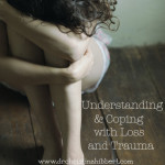 Understanding & Coping with Loss and Trauma