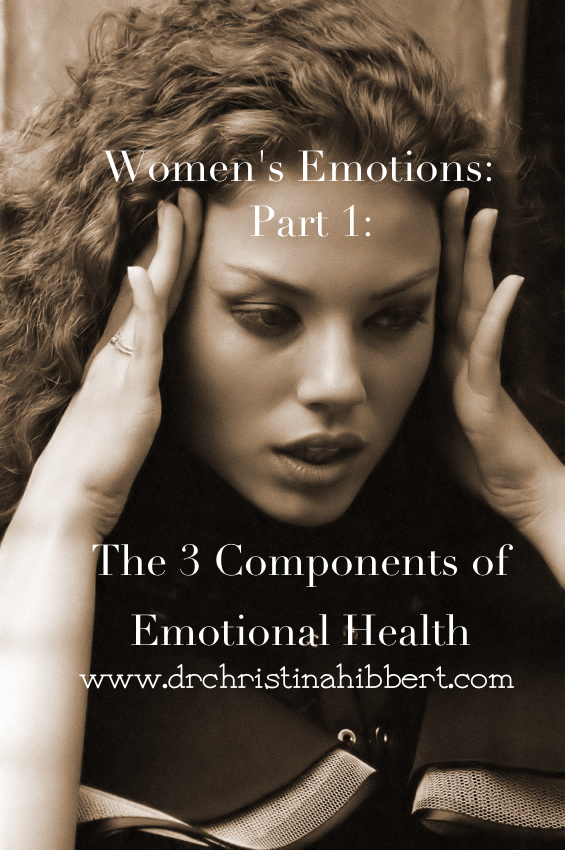 Women's Emotions: Part 1, The 3 Components of Emotional Health
