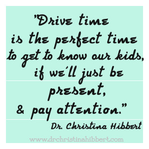 """Sit Back & Enjoy the Ride!"": Making the Most of Family Drive Time; www.DrChristinaHibbert.com"