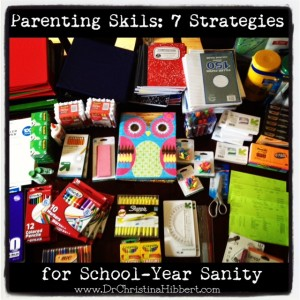 Parenting Skills--#BackToSchool #MentalHealth: 7 Strategies for School-Year Sanity; www.DrChristinaHibbert.com