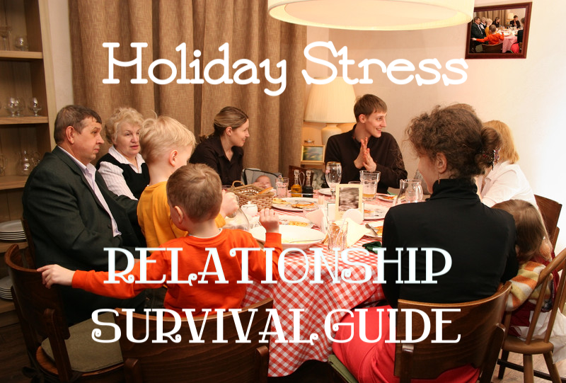 Holiday Stress: Relationship Survival Guide; www.DrChristinaHibbert.com