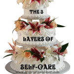 The 3 Layers of Self-Care: Build a Healthier, Happier YOU!