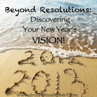 Beyond Resolutions: Discovering Your New Year's Vision