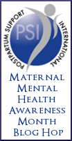 Join PSI's Maternal Mental Health Awareness Blog Hop! Theme: Recovery & Coping; www.DrChristinaHibbert.com