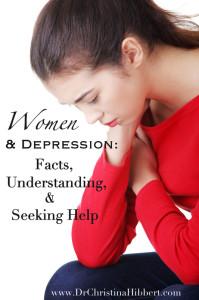 Women & Depression-Facts, Understanding, & Seeking Help, www.DrChristinaHibbert.com