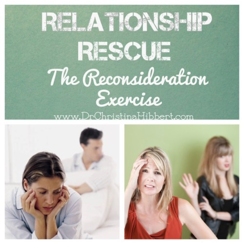 "Relationship Rescue: ""The Reconsideration Exercise""; www.DrChristinaHibbert.com"