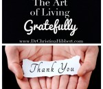 The Art of Living Gratefully; www.DrChristinaHibbert.com