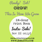"""This Is How We Grow"" Print Book Birthday Sale! Today Only!"