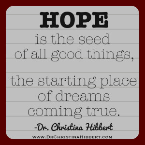 Give the Gift of Hope; www.DrChristinaHibbert.com