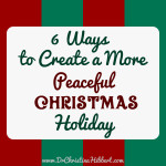 6 Ways to Create a More Peaceful Christmas Holiday