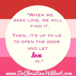 10 Ways to Let #Love In-www.DrChristinaHibbert.com  #ValentinesDay