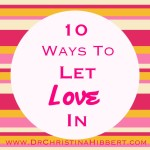 10 Ways to Let Love In