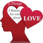 5 Things I Know For Sure About LOVE