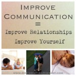 Improve Communication=Improve Relationships. Improve Yourself.