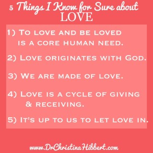 5 Things I Know for Sure about LOVE--#blog #post; www.DrChristinaHibbert.com