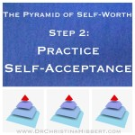 """The Pyramid of Self-Worth"" Step 2–Practice Self-Acceptance (& video)"