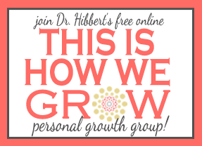 "Join Dr. Hibbert's ""This Is How We Grow"" Personal Growth Group! FREE. Online. Growth. www.DrChristinaHibbert.com"