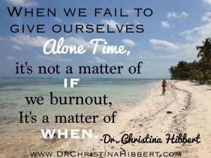 Mom Mental Health (& Happiness): The Importance of Alone Time; www.DrChristinaHibbert.com  #motherhood #postpartum #happiness