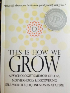 IPPY Award Winner & Amazon Bestseller, This Is How We Grow: A Psychologists Memoir of Loss, Motherhood, & Discovering Self-Worth and Joy, One Season at a Time www.DrChristinaHibbert.com #TIHWG