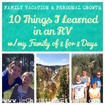 Family Vacation & Personal Growth: 10 Things I Learned in an RV w/my Family of 8 for 8 Days; www.DrChristinaHibbert.com #personalgrowth #TIHWG #motherhood #parenting #mentalhealth