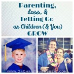 Parenting, Loss, & Letting Go as Children (& You) Grow