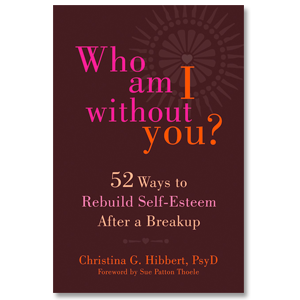"""Who Am I Without You? 52 Ways to Rebuild Self-Esteem After a Breakup www.WhoAmIWithoutYou.com"
