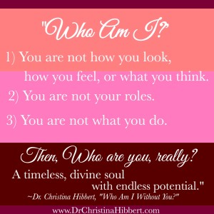 "Preview my new book, #WhoAmIWithoutYou in this post, ""Who Am I?"" Hint--You're more than you think! www.DrchristinaHibbert.com"