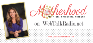 "Listen to ""Motherhood"" with Dr. Christina Hibbert! Each week on WebTalkRadio.net & iTunes! www.DrChristinaHibbert.com #radio"