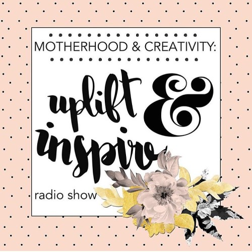 Creativity & Motherhood: 10 Ways to Uplift & Inspire Your Kids, Family, & Self!