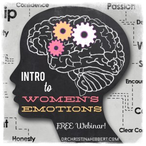 Introduction to Women's Emotions- What you were never taught about your brain, hormones, & mental health! www.DrChristinaHibbert.com
