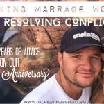Making Marriage Work By Resolving Conflict: 20 Tips on our 20th Anniversary