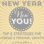 New Year, New You! Top 6 Strategies for Change & Personal Growth