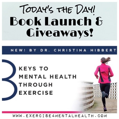 "Today's the Day! ""8 Keys to Mental Health Through Exercise"" Book Launch & Giveaways!"
