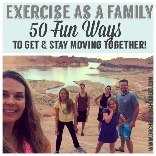 Exercise as a Family: 50 Fun Ways to Get & Stay Moving Together! (Key 3)