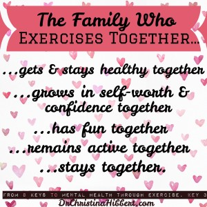 Exercise as a Family, www.DrChristinaHibbert.com #exercise #mentalhealth #health #family 8 Keys to Mental Health Through Exercise #books