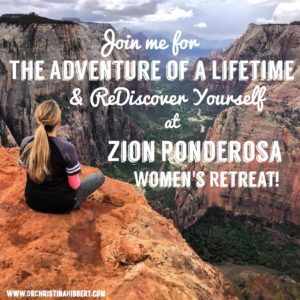 Join me for The Adventure of a Lifetime- ReDiscover Yourself at Zion Ponderosa Women's Retreat! www.DrChristinaHibbert.com #women #retreat #adventure #personalgrowth