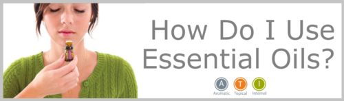 How do I use essential oils? www.DrChristinaHibbert.com www.MotherhoodEssential.com