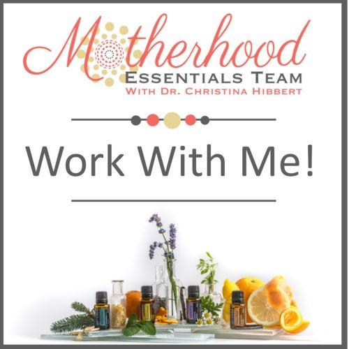"Work with me on my ""Motherhood Essentials"" Leadership team! www.DrChristinaHibbert.com www.MotherhoodEssential.com"