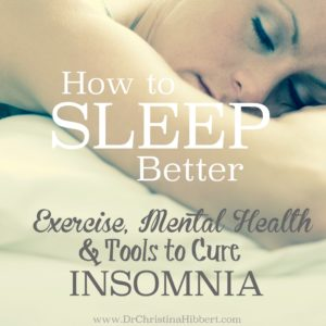 how-to-sleep-better-www-drchristinahibbert-com