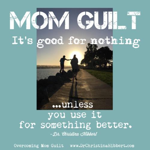 Overcoming Mom Guilt