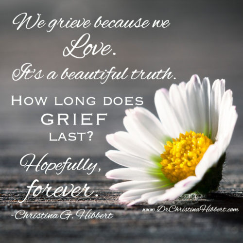 How Long Does Grief Last? & Video | Dr  Christina Hibbert