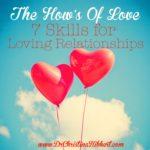 The How's of Love: 7 Skills for Loving Relationships