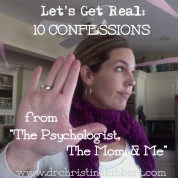 "Let's Get Real: 10 Confessions from ""The Psychologist, The Mom, & Me"""